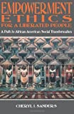 Empowerment Ethics For a Liberated People: A Path to Afican American Social Transformation