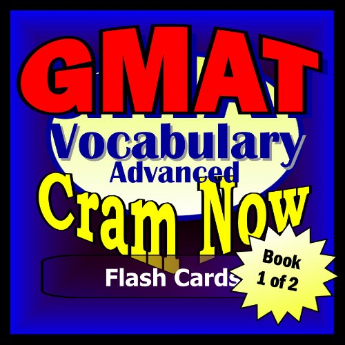GMAT Prep Test ESSENTIAL VOCABULARY Flash Cards--CRAM NOW!--GMAT Exam Review Book & Study Guide (GMAT Cram Now! 1)
