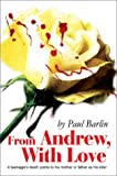 From Andrew, with Love, Paul Barlin, 0595240631