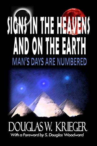 Signs In The Heavens and On The Earth: ...Man's Days Are Numbered!