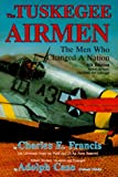 The Tuskegee Airmen: The Men Who Changed a Nation