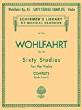 Franz Wohlfahrt - 60 Studies, Op. 45 Complete: Books 1 and 2 for Violin (Schirmer's Library of Musical Classics)