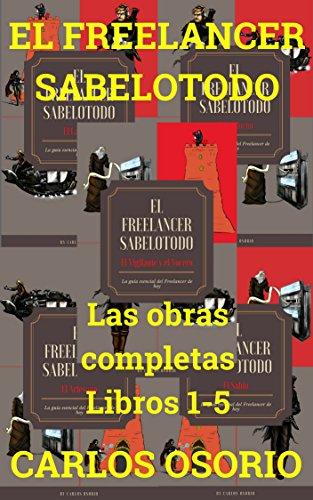 El Freelancer Sabelotodo- Libros 1-5 (Spanish Edition)