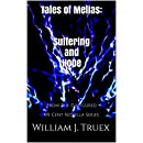Tales of Melias: Suffering and Hope: From The Disfigured 99 Cent Novella Series