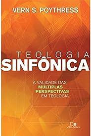 Teologia Sinfônica a Validade das Múltiplas Perspectivas em Teologia