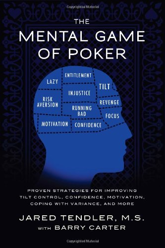 The Mental Game of Poker: Proven Strategies for Improving Tilt Control, Confidence, Motivation, Coping with Variance, and More.