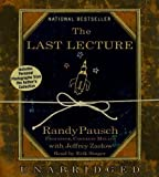 By Randy Pausch: The LAST LECTURE [Audiobook]