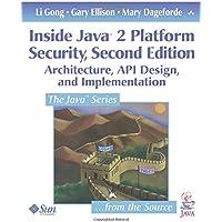 Inside Java¿ 2 Platform Security: Architecture, API Design, and Implementation (2nd Edition) (Java Series)