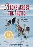 img - for Alone Across the Arctic: One Woman's Epic Journey by Dog Team book / textbook / text book