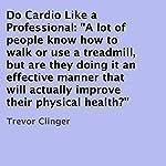 Do Cardio Like a Professional: