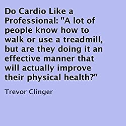 Do Cardio Like a Professional