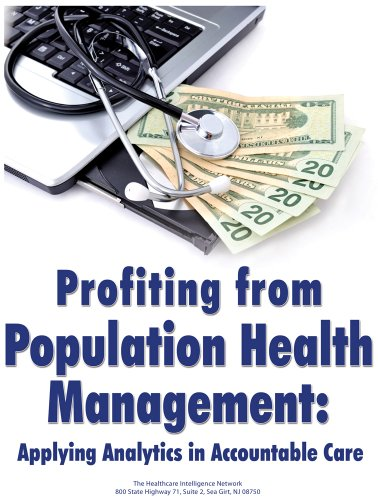 Profiting from Population Health Management: Applying Analytics in Accountable Care Pdf