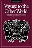 Voyage to the Other World : The Legacy of Sutton Hoo, Calvin Kendall, 0816620245