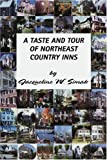A Taste and Tour of Northeast Country Inns, Jacqueline W. Simak, 0595241638