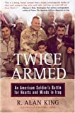 img - for Twice Armed: An American Soldier's Battle for Hearts and Minds in Iraq book / textbook / text book