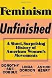 Feminism Unfinished: A Short Surprising History Of American Women's Movements