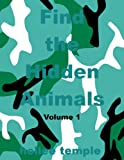 Have fun finding camouflaged birds, fish, insects, amphibians, mammals, and reptiles with your 2-10 year old. The hidden animals are circled and identified on the following page.Each animal category begins with an easy definition, facts and a labeled...