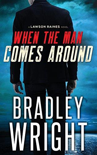 When the Man Comes Around: A Gripping Crime Thriller (Lawson Raines) (Volume 1)