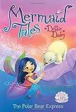 The Polar Bear Express (Mermaid Tales)