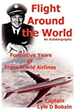 Flight Around the World, Lyle D. Bobzin, 0984543104