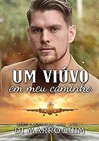 Um viúvo em meu caminho (Série Caminhos do Amor - Livro 1)