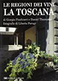 Le regioni dei vini: La Toscana (Italian Edition)