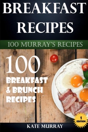 Download breakfast recipes 100 breakfast brunch recipes 100 download breakfast recipes 100 breakfast brunch recipes 100 murrays recipes book pdf audio idqh8acpu forumfinder Images