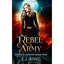 Rebel Army (Shadow Hunters) (Volume 2)