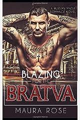 Blazing for the Bratva: A Russian Mafia Romance Novel Paperback