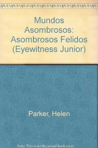 Descargar Libro Asombrosos Felinos: Asombrosos Felidos Helen Parker