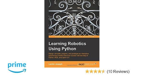 Learning Robotics Using Python: Lentin Joseph: 9781783287536: Amazon