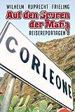 Auf den Spuren der Mafia (Reisereportagen) (German Edition)