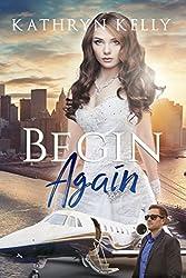 Begin Again (Love's Second Chance Series)