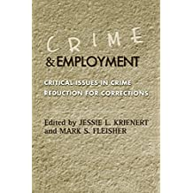 Crime and Employment: Critical Issues in Crime Reduction for Corrections