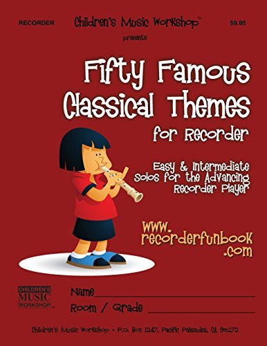Fifty Famous Classical Themes for Recorder: Easy and Intermediate Solos for the Advancing Recorder Player