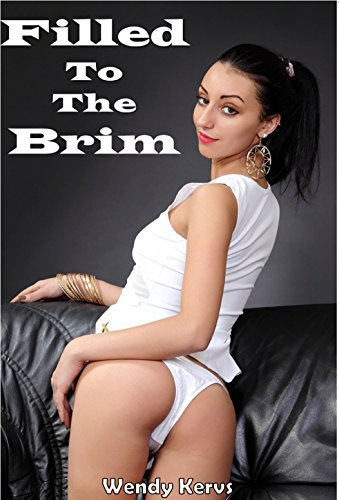- Filled To The Brim: 6 Erotic Tails (Taboo BBW Older Man Younger Woman Pregnancy Risk)