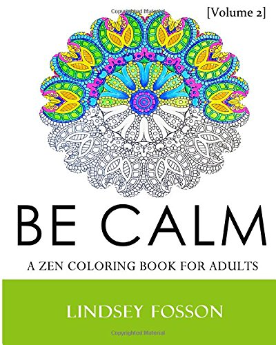 Read Online Be Calm: A Zen Coloring Book for Adults: Meditation Coloring Book - Volume 2 (Be Calm Coloring Books) PDF