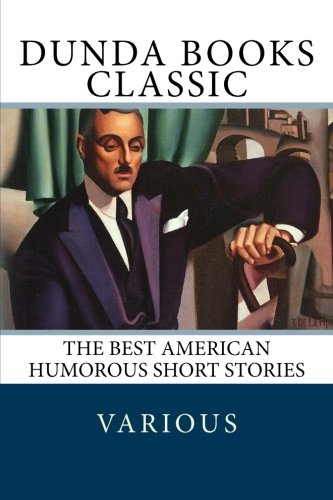 The Best American Humorous Short Stories by CreateSpace Independent Publishing Platform