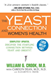 The Yeast Connection and Women's Health (The Yeast Connection Series)