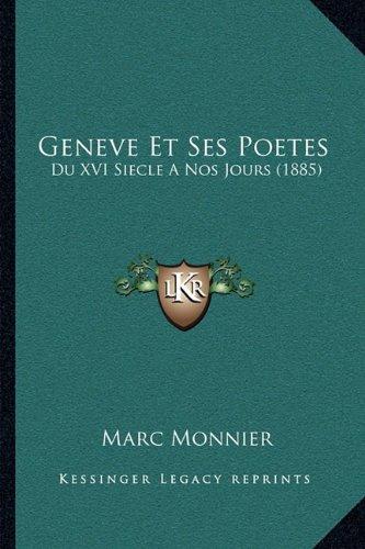Read Online Geneve Et Ses Poetes: Du XVI Siecle A Nos Jours (1885) (French Edition) ebook