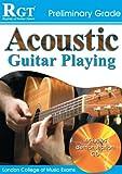 ACOUSTIC GUITAR PLAY - PRELIMI: Preliminary Grade (RGT Guitar Lessons)