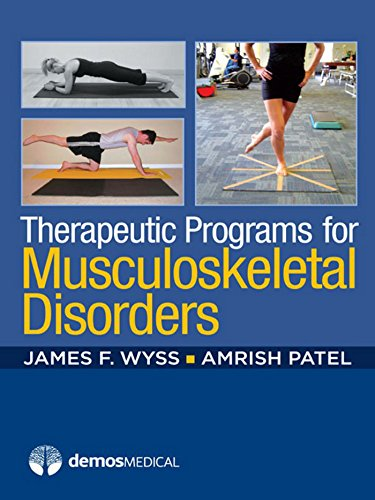 Therapeutic Programs for Musculoskeletal Disorders (1st 2012) [Wyss & Patel]