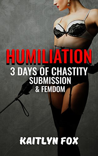 Humiliation 3 days of chastity submission femdom humiliation humiliation 3 days of chastity submission femdom humiliation tease and fandeluxe Choice Image