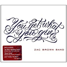 You Get What You Give by Zac Brown Band (2010-09-20)