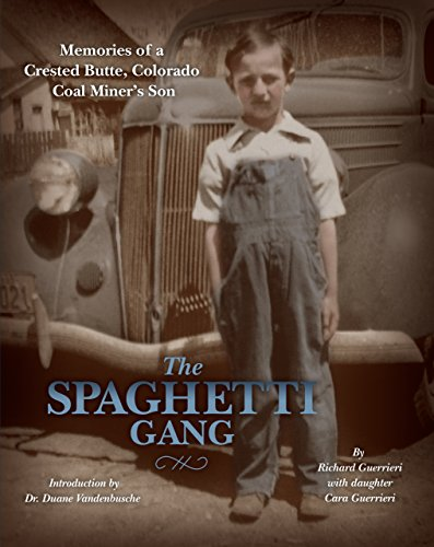 The Spaghetti Gang: Memories of a Crested Butte, Colorado Coal Miner's Son