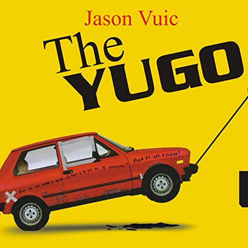 The Yugo: The Rise and Fall of the Worst Car in History by Tantor Audio