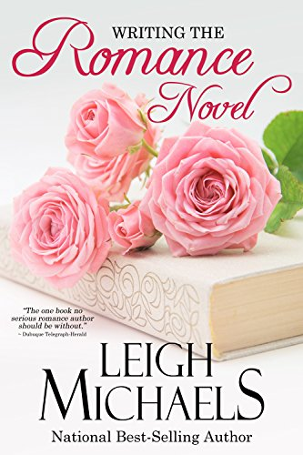 Writing the Romance Novel: Crafting a Love Story that Sells by [Michaels, Leigh]