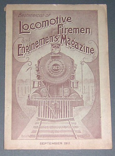 Brotherhood of Locomotive Firemen and Enginemen's Magazine, September 1911 (Boiler Attachments & Accessories; Changing to the ET Equipment; Electrical Railroading)
