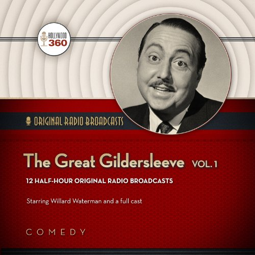 The Great Gildersleeve, Volume 1 (Hollywood 360 - Classic Radio Collection)(Audio Theater) by Black Eye Entertainment, LLC and Blackstone Audio