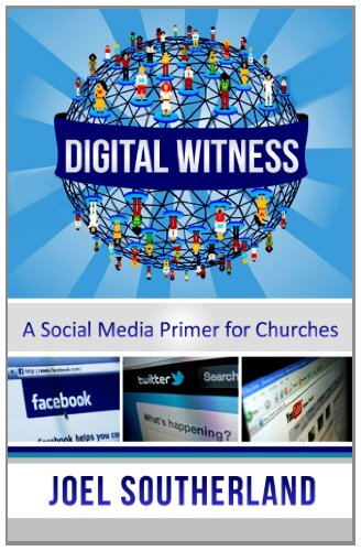 Search : Digital Witness: A Social Media Primer for Churches